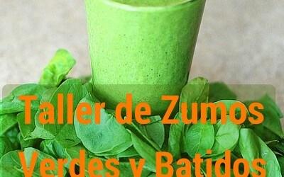Zumos verdes, batidos smoothies y clorofila, ven al taller!