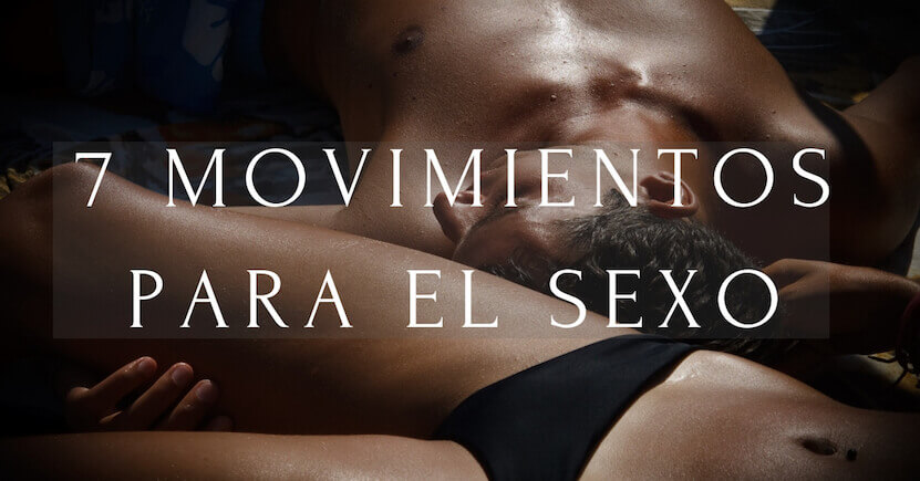 7 Movimientos para el sexo
