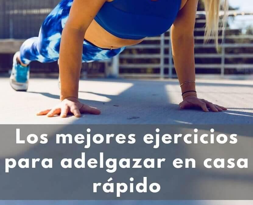 Los mejores ejercicios para adelgazar en casa rápido