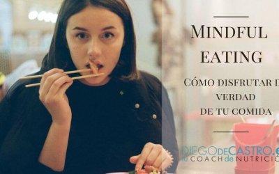 Mindful Eating: Cómo disfrutar de verdad tu comida