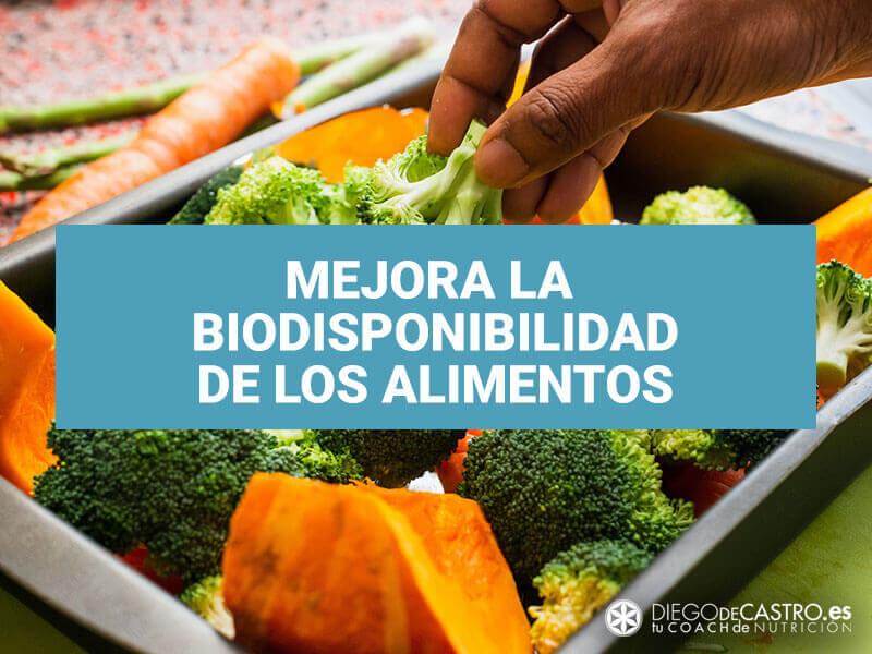 Mejora la biodisponibilidad de los alimentos para obtener más nutrientes
