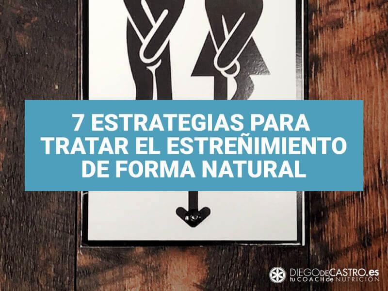 7 estrategias para tratar el estreñimiento de forma natural