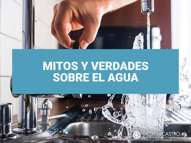 Mitos y verdades sobre el agua