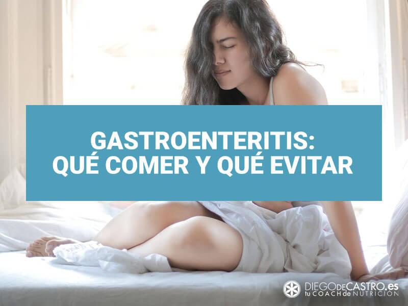 Gastroenteritis: cómo identificarla, qué comer y qué evitar