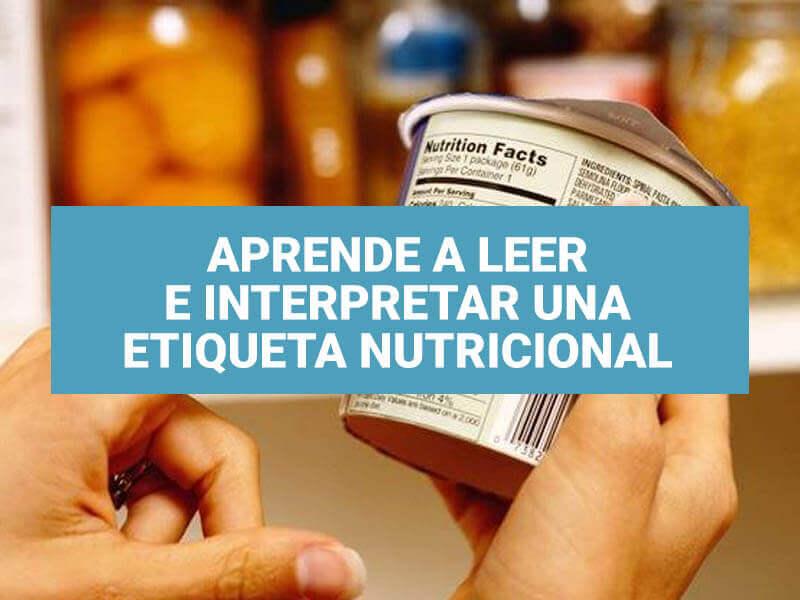 ¿Cómo leer la etiqueta nutricional correctamente?
