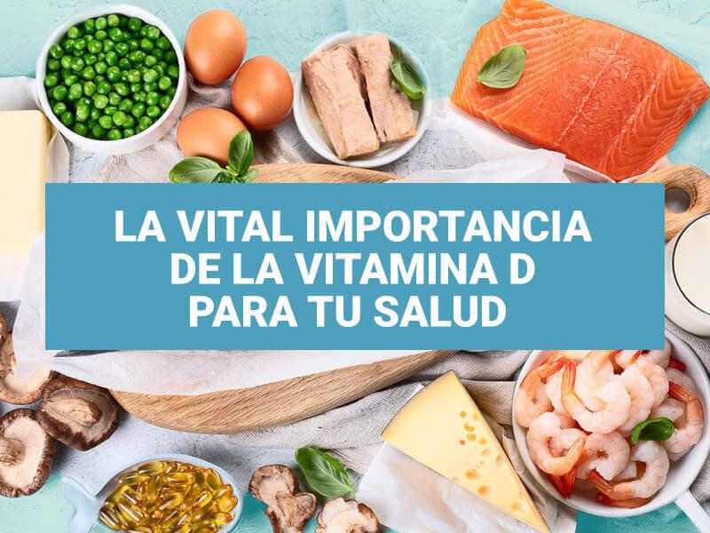 Vitamina D y su vital importancia para tu salud