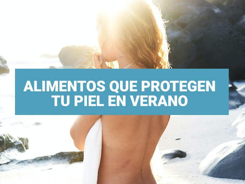 Alimentos que mejor protegen tu piel en verano