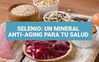 Selenio: un mineral anti-aging para tu salud