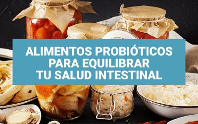 Alimentos probióticos para equilibrar tu salud intestinal
